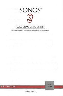 * I Will Come Unto Christ (SATB)